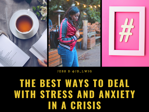 THE BEST WAYS TO DEAL WITH STRESS AND ANXIETY IN A CRISIS