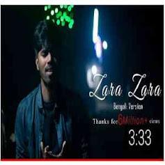 Zara Zara Bengali Version Mp3 Song Lyrics