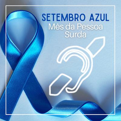 Imagem tem o fundo azul claro e mostra o símbolo do laço azul e o símbolo dos surdos em branco. Em cima o texto: Setembro Azul, mês da Pessoa Surda