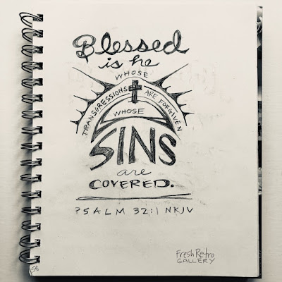 Blessed is he whose transgression is forgiven, Whose sin is covered. Psalm 32:1