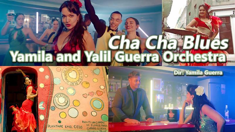 Yamila and Yalil Guerra Orchestra - ¨Cha Cha Blues¨ - Videoclip - Directora: Yamila Guerra. Portal Del Vídeo Clip Cubano