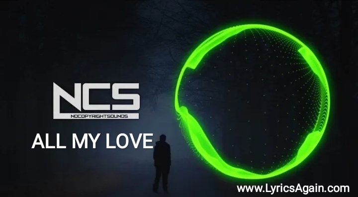 All My Love Lyrics - Jagsy & Tom Wilson ft. Braev