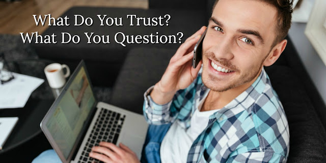 What Do We Trust? What Do We Question? a Faith Question to Ponder