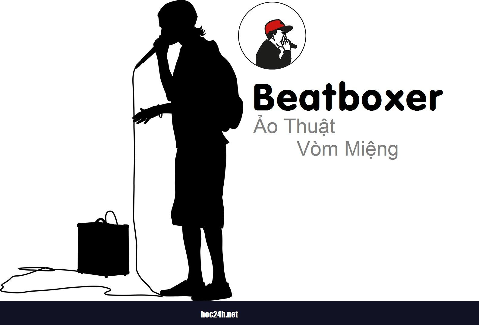 Cùng học ảo thuật với vòm miệng cùng beatboxer số 1 Việt Nam