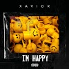 [MUSIC PREMIERE] Xavior – I'm Happy