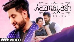 Aazmayash Lyrics - Balraj