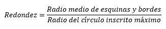 La redondez de las partículas se expresa en forma bidimensional acomodando la partícula en tal forma que presenta su superficie de máxima proyección