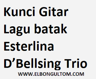 Kunci Gitar Lagu batak Esterlina D'Bellsing Trio