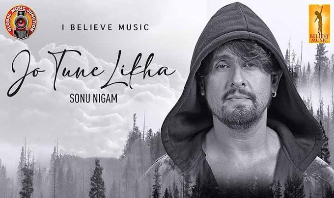 जो तूने लिखा Jo Tune Likha Lyrics in Hindi  – Sonu Nigam