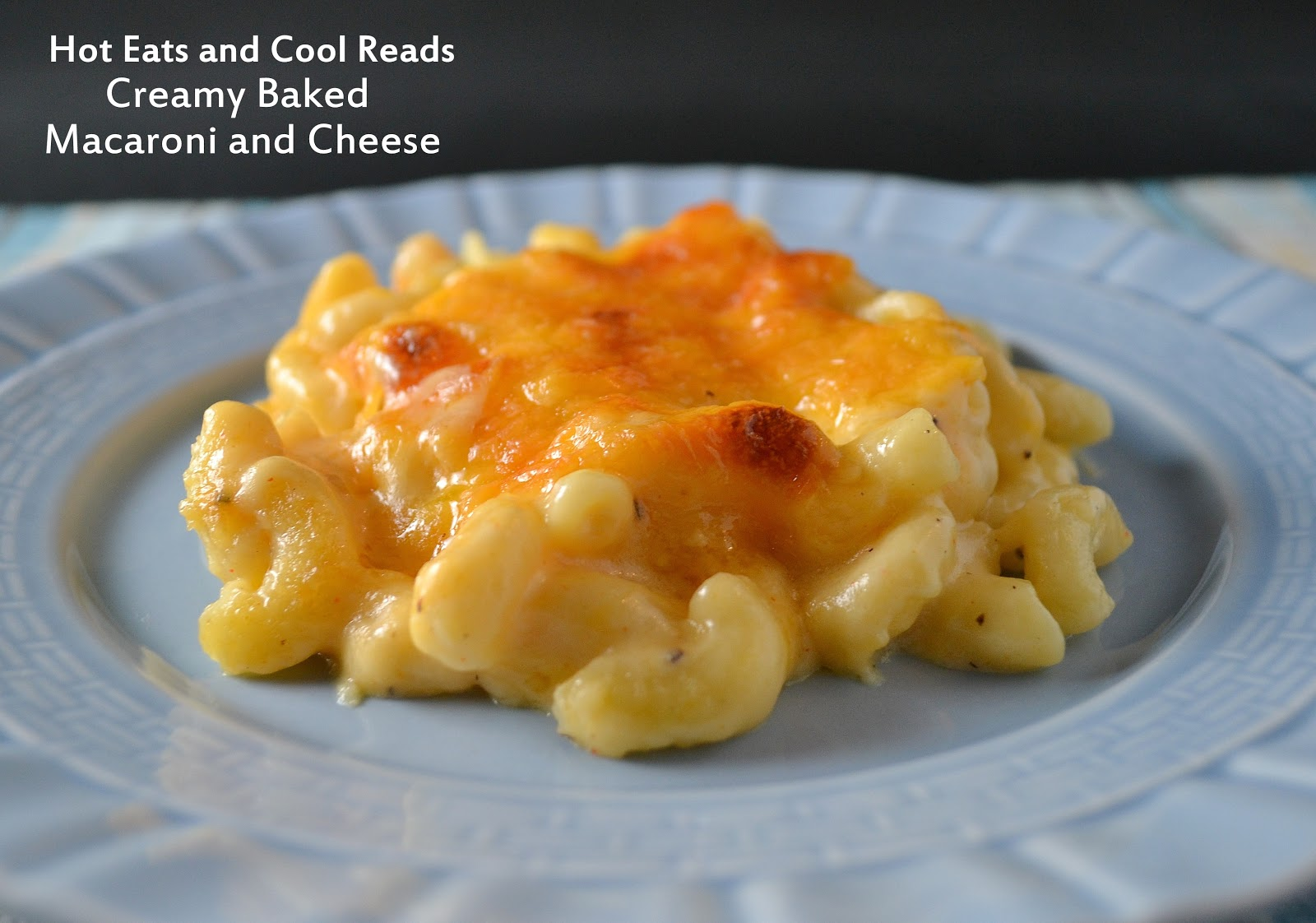 Hot Eats And Cool Reads Creamy Baked Macaroni And Cheese Recipe