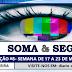 """""""Soma & Segue"""" #8- Semana de 17 a 23 de março de 2017 [LIVE+VOSDAL]"""