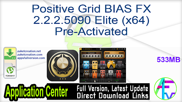 Positive Grid BIAS FX 2.2.2.5090 Elite (x64) Pre-Activated