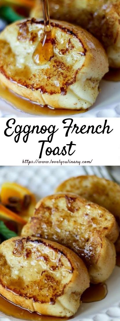 Eggnog French Toast #dessert #snack