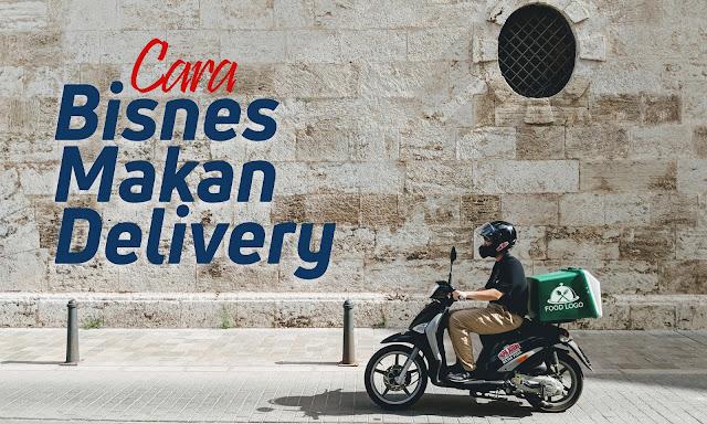 Cara Memulakan Perniagaan Makanan Delivery Sendiri