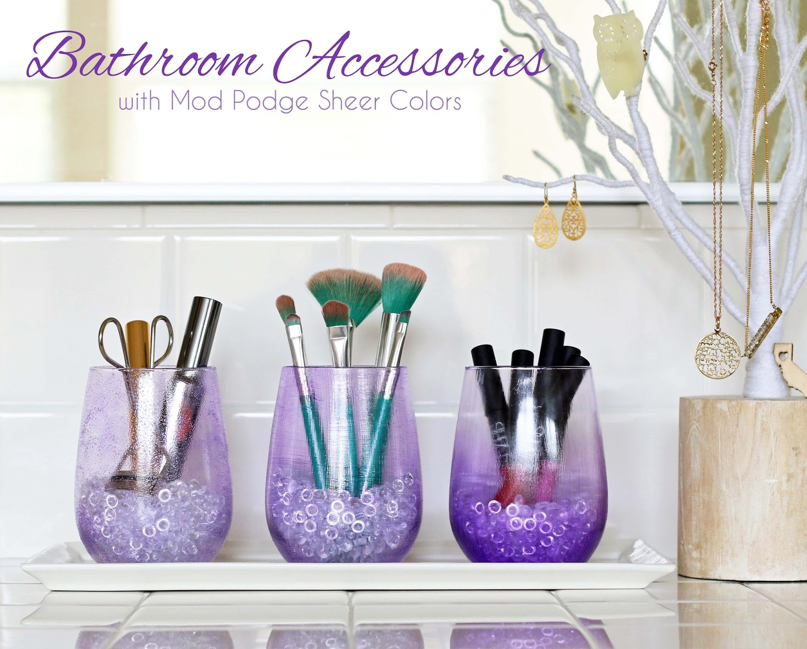 Make // Bath Accessories With Mod Podge Sheer Colors