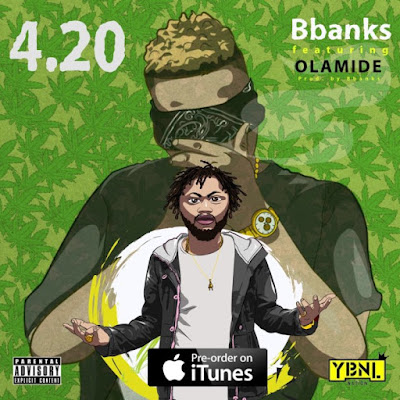 "Music producer BBanks comes through with his latest single of the year and he tags this new track ""4.20"" featuring Olamide produced by BBanks."