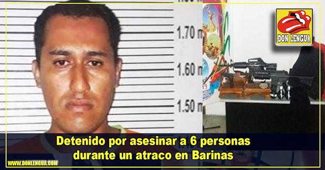 Detenido por asesinar a 6 personas durante un atraco en Barinas