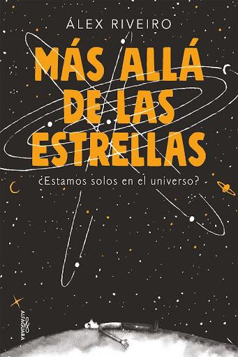 Más allá de las estrellas | Alex Riveiro | Alfaguara