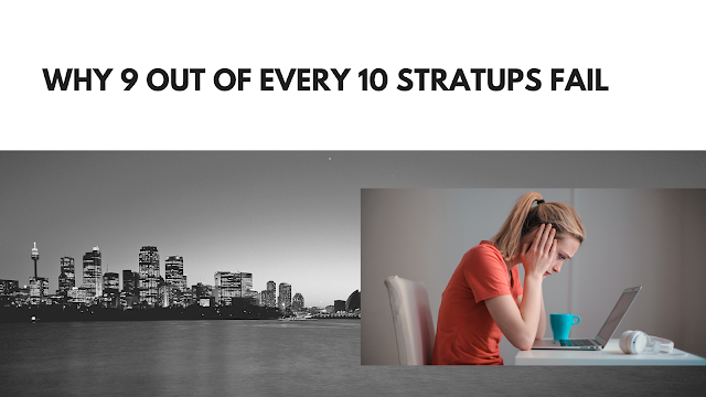 Why 9 Out of Every 10 Startups Failed