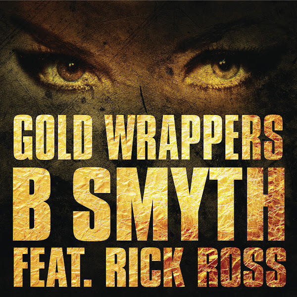 B. Smyth - Gold Wrappers (feat. Rick Ross) - Single Cover