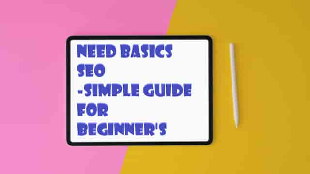 Need-Basics-SEO-Simple-Guide-for-Beginner-in-2020