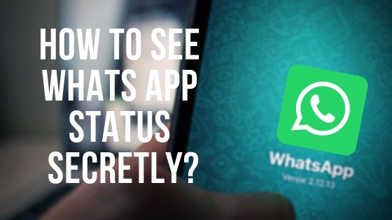 How To See Someones Whats App Status Without Them Knowing