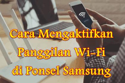 √ Cara Mengaktifkan Panggilan Wi-Fi di Ponsel Samsung