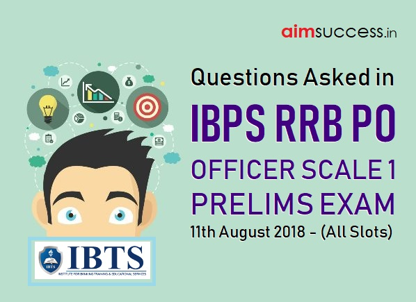 Questions Asked in IBPS RRB PO Prelims 11th August 2018 (All Slots)