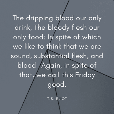 Good Friday quotes with images T.S. Eliot