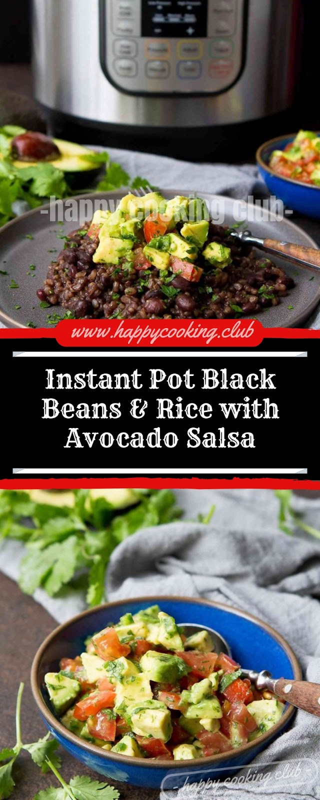 Instant Pot Black Beans & Rice with Avocado Salsa