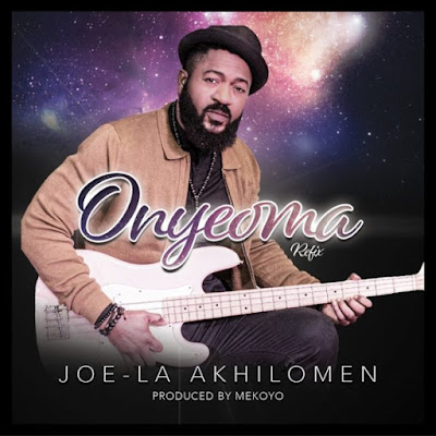 Joe la - Onyeoma Mp3 Download