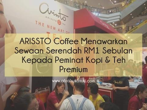 ARISSTO Coffee Menawarkan Sewaan Serendah RM1 Sebulan Kepada Peminat Kopi & Teh Premium