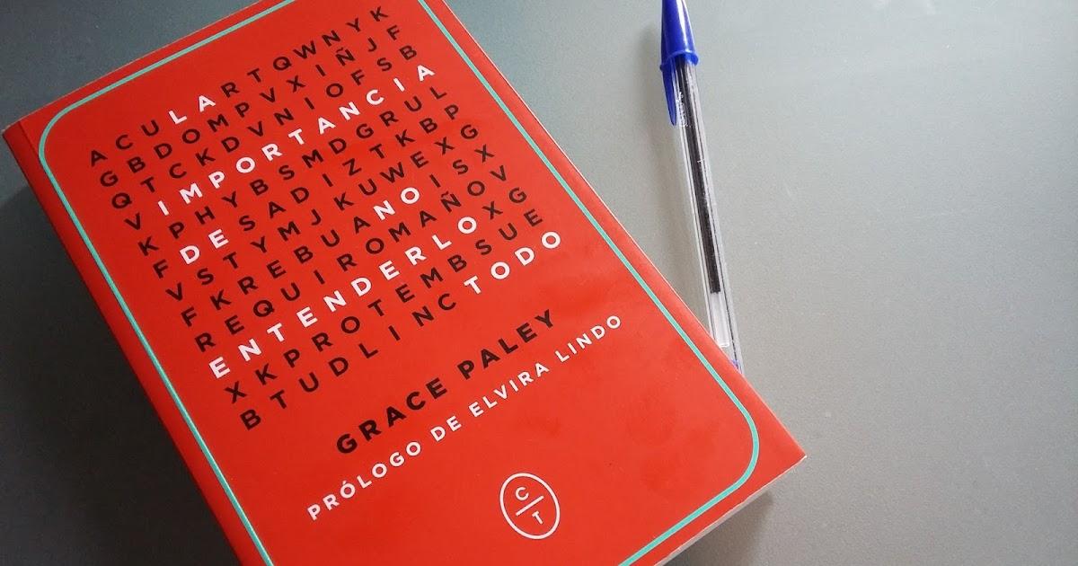 """La """"tranquila determinación"""" para la lucha de Grace Paley. Lectura de """"La importancia de no entenderlo todo"""""""