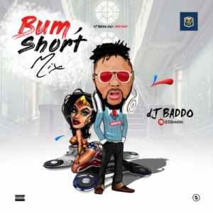 "New Mixtape:  DJ Baddo – ""Bum Short Mixtape"""