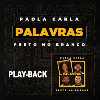 Baixar Música Gospel Palavras (Playback) - Paola Carla Mp3