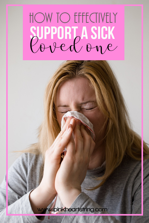 How to Effectively Support a Sick Loved One