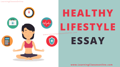 healthy lifestyle essay, paragraph on healthy lifestyle, healthy lifestyle paragraph, essay on healthy living, small paragraph on health is wealth, essay on importance of healthy lifestyle, benefits of healthy lifestyle essay, essay on healthy lifestyle for class 4,5,6,7,8,9, and 10 in 50 words, 100 words, 200 words, 250 words, 500 words, speech on healthy lifestyle,