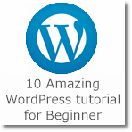 10 Amazing WordPress tutorial for Beginner