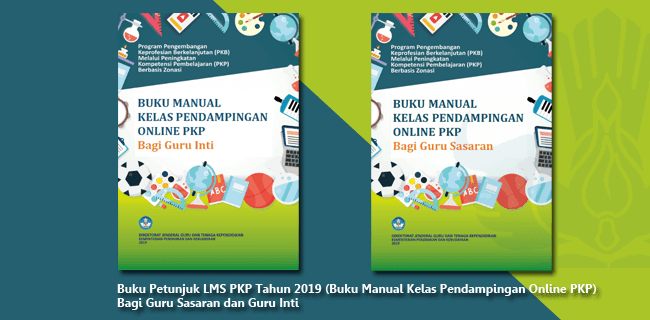 Buku Petunjuk LMS PKP Tahun 2019 (Buku Manual Kelas Pendampingan Online PKP) Bagi Guru Sasaran dan Guru Inti