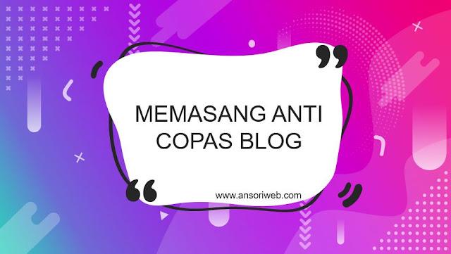 Cara Memasang Anti Copas Blog dengan Mudah