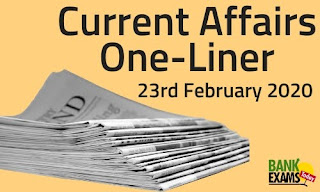 Current Affairs One-Liner: 23rd February 2020