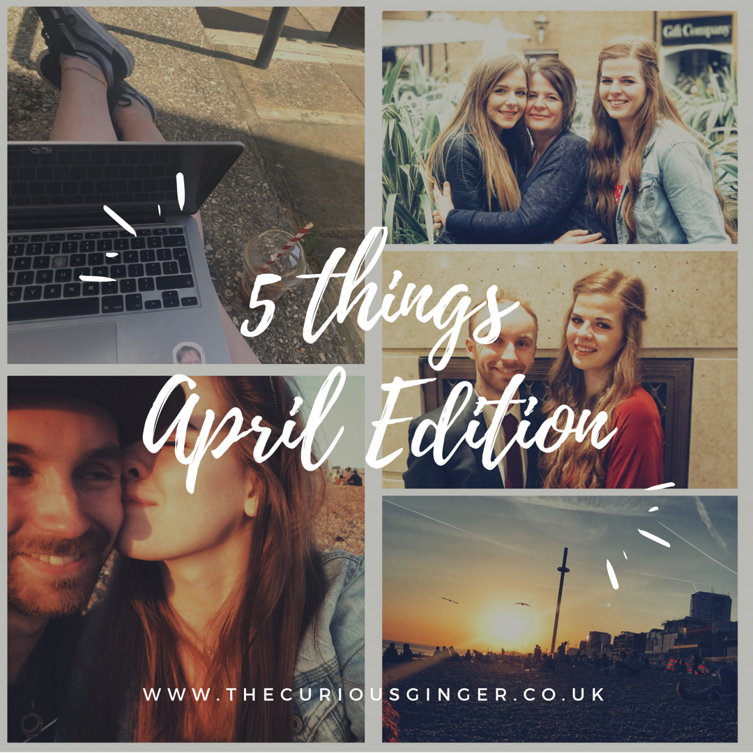5 Things // April Edition