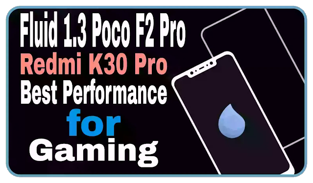 Fluid 1.3 Official Best For Poco F2 Pro/Redmi K30 Pro Android 11