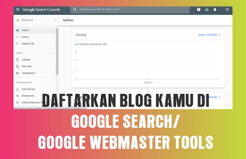 Daftarkan Blog kamu di Google Search/Google webmaster Tools