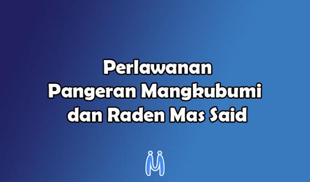 Perlawanan Pangeran Mangkubumi dan Raden Mas Said Terhadap VOC