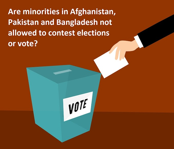 Are minorities in Afghanistan, Pakistan and Bangladesh not allowed to contest elections or vote?