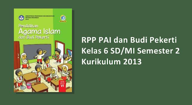 Contoh RPP 1 Lembar Mapel PAI dan Budi Pekerti Kelas 6 SD/MI Semester 2 Kurikulum 2013
