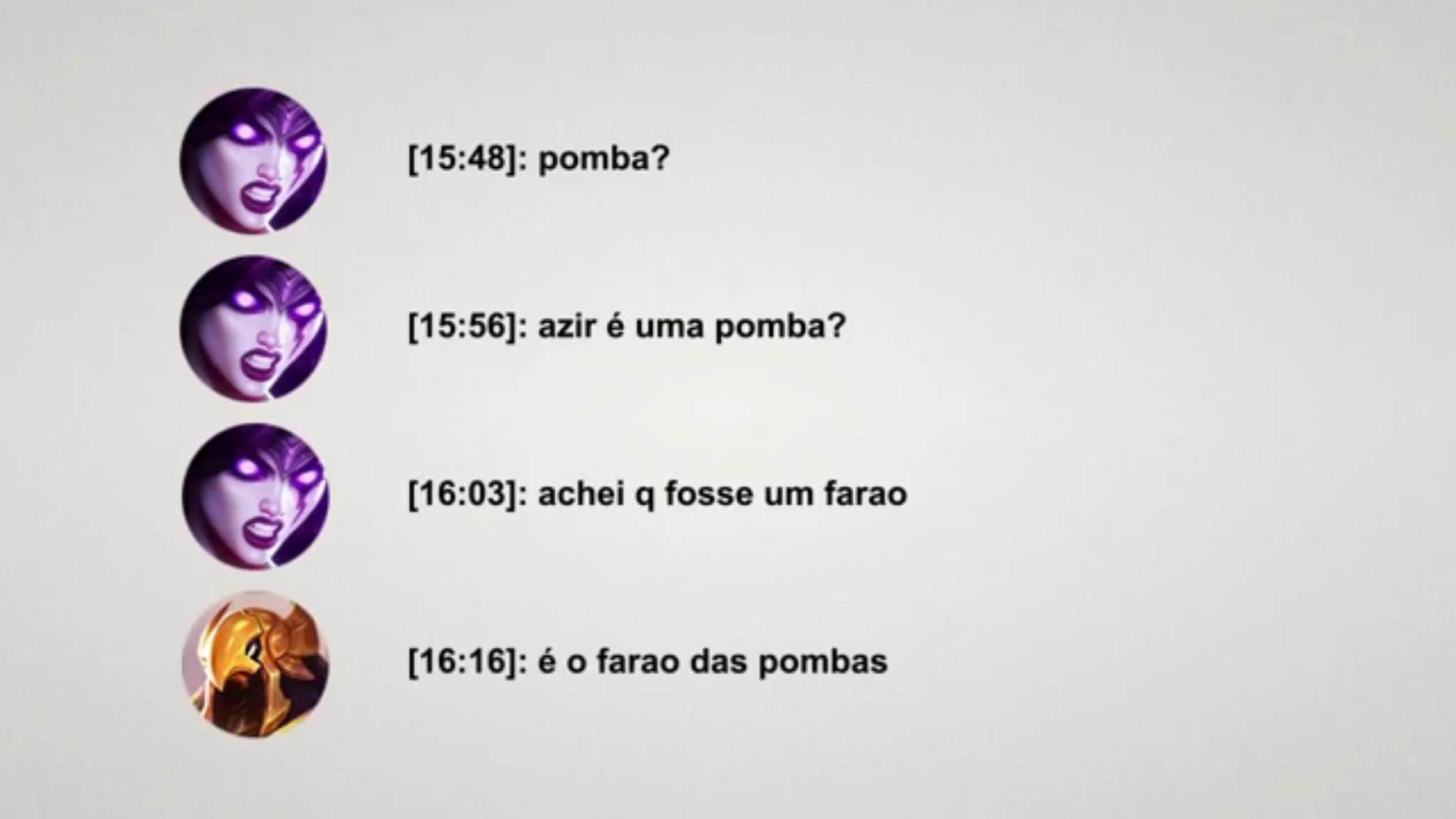 perolas do chat de league of legends, azir o faraó dos pombos