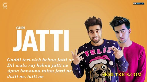 Jatti Lyrics - Guri