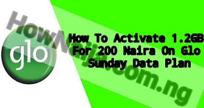 How To Activate 1.2GB For 200 Naira On Glo Sunday Data Plan
